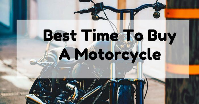 Best Time To Buy A Motorcycle