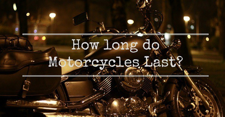 How long do Motorcycles Last