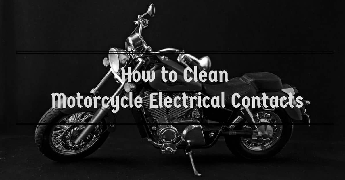 How to Clean Motorcycle Electrical Contacts