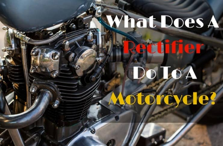 Rectifier Do To A Motorcycle